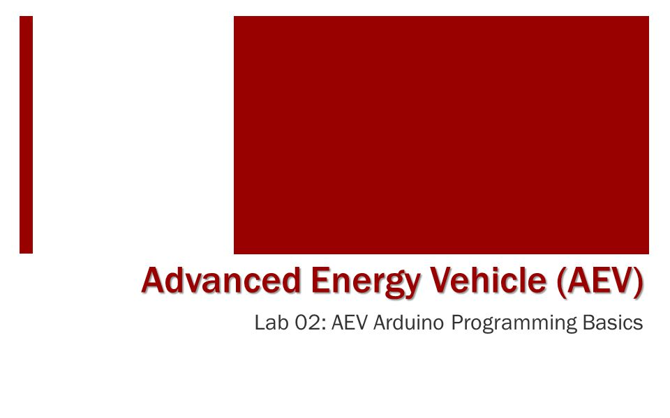 AEV Project Objective (Problem Definition) INITIAL CONCEPTS (Brainstorming) EXPERIMENTAL RESEARCH ANALYZE DESIGN DECISION RESEARCH COMPARE FINAL DESIGN Present AEV Design PT 1 PT 2 PT 3 PT 4 (System Analysis)(Programming)
