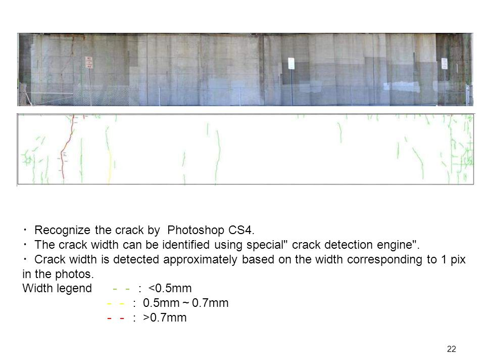 ・ Recognize the crack by Photoshop CS4. ・ The crack width can be identified using special