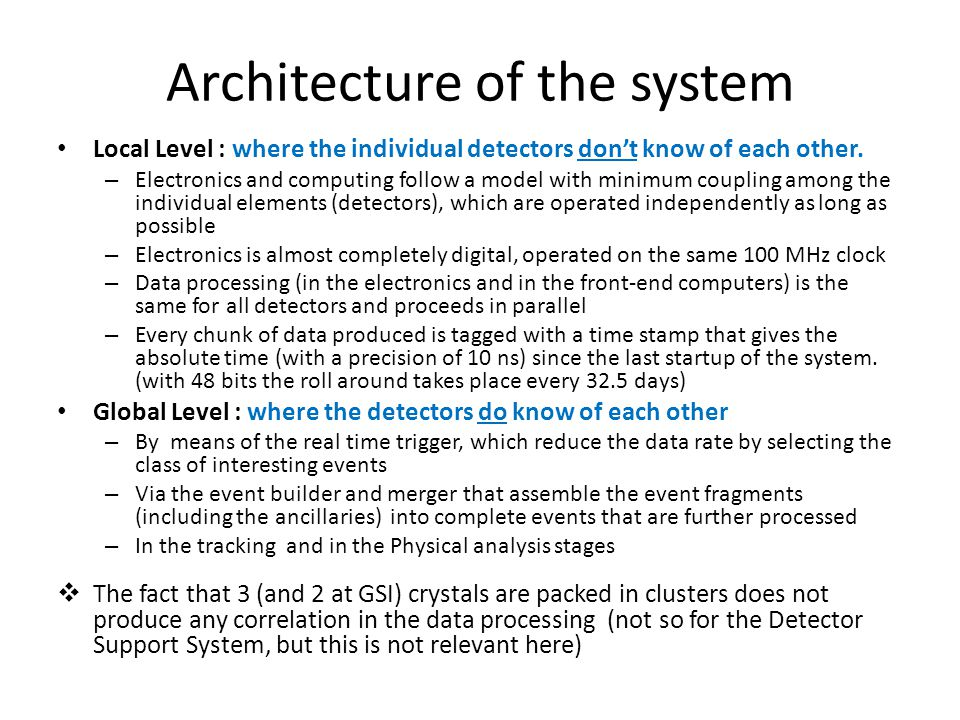 Architecture of the system Local Level : where the individual detectors don't know of each other.