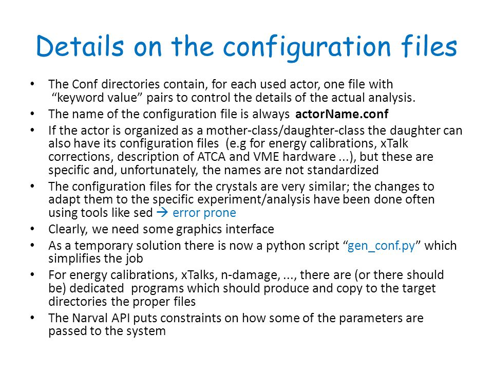 Details on the configuration files The Conf directories contain, for each used actor, one file with keyword value pairs to control the details of the actual analysis.