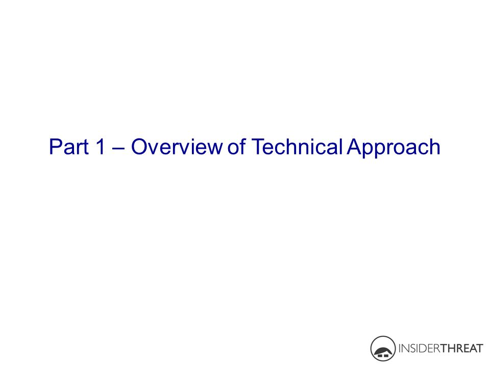 Part 1 – Overview of Technical Approach