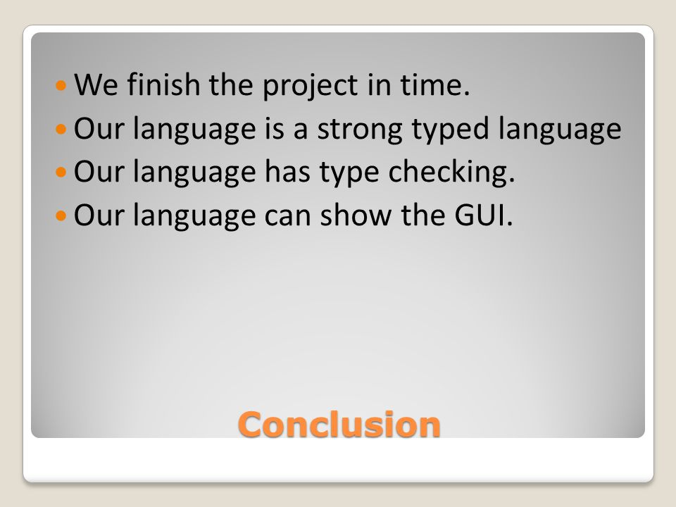 Conclusion We finish the project in time.