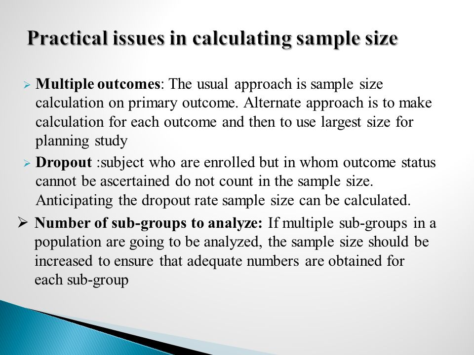  Multiple outcomes: The usual approach is sample size calculation on primary outcome.