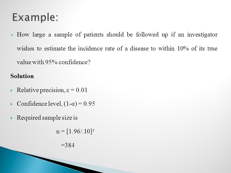  How large a sample of patients should be followed up if an investigator wishes to estimate the incidence rate of a disease to within 10% of its true