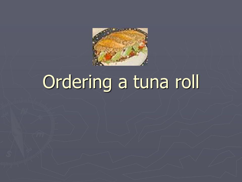 Ordering a tuna roll
