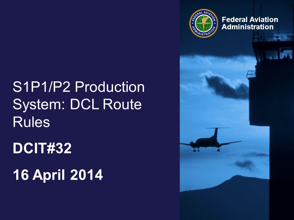 12 Federal Aviation Administration Data Comm SE DCIT#32, 16 April 2014 Uplinks with RouteAllocationS1P1 implemented RuleNotes UM79System-routeinfo starts with first route element (departure transition if present) -routeinfo ends with -{position} when route would have ended with airway, else -element prior to {position} -no dep proc in routeclearance optional DeptArpt included UM83System-routeinfo begins with -{position} when route would have started w/ airway, else -element after {position} -routeinfo ends with last route element (arrival transition if present) optional DestArpt included UM80System-routeinfo begins with departure transition (if present) and ends with arrival transition (if present) -no dep proc in routeclearance S1P1 Route Construction (draft)