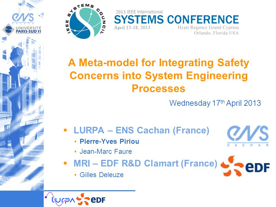 A Meta-model for Integrating Safety Concerns into System Engineering Processes  LURPA – ENS Cachan (France) Pierre-Yves Piriou Jean-Marc Faure  MRI