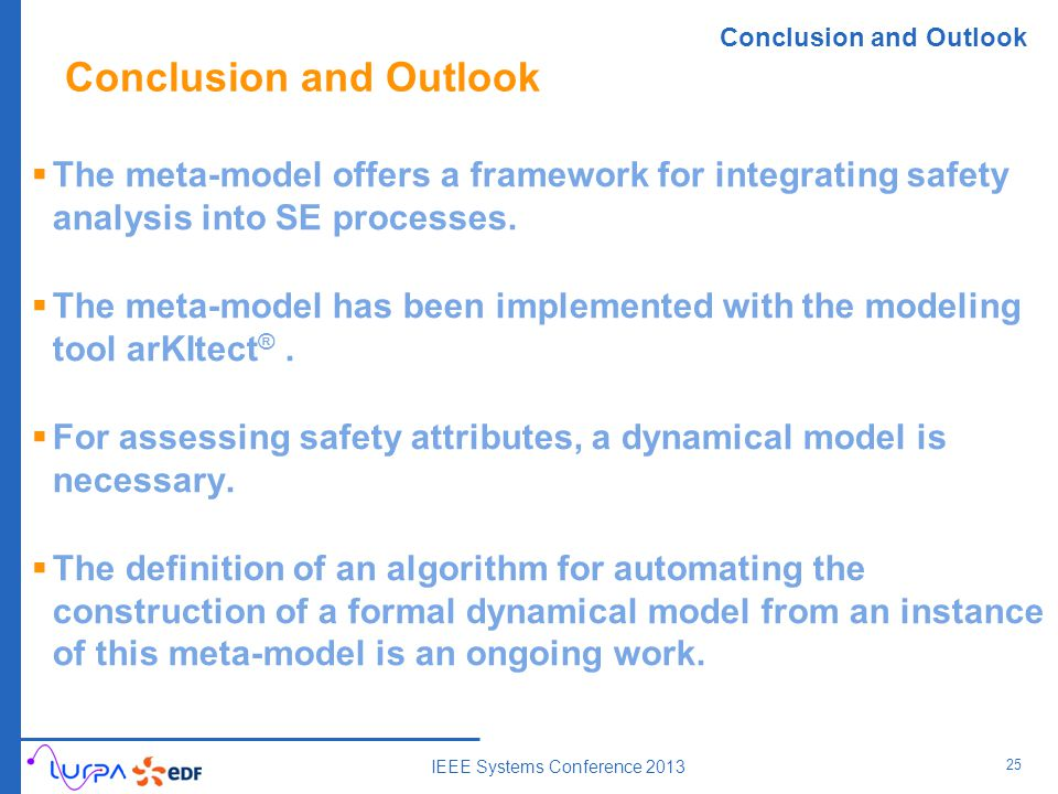 Conclusion and Outlook  The meta-model offers a framework for integrating safety analysis into SE processes.  The meta-model has been implemented wi