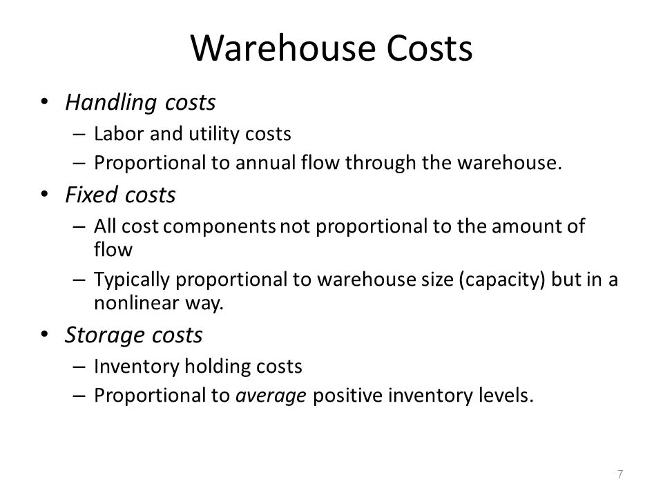 Warehouse Capacity Estimation of actual space required Average inventory level = Annual flow through warehouse/Inventory turnover ratio Space requirement for item = 2*Average Inventory Level Multiply by factor to account for – access and handling – aisles, – picking, sorting and processing facilities – AGVs Typical factor value = 3 8