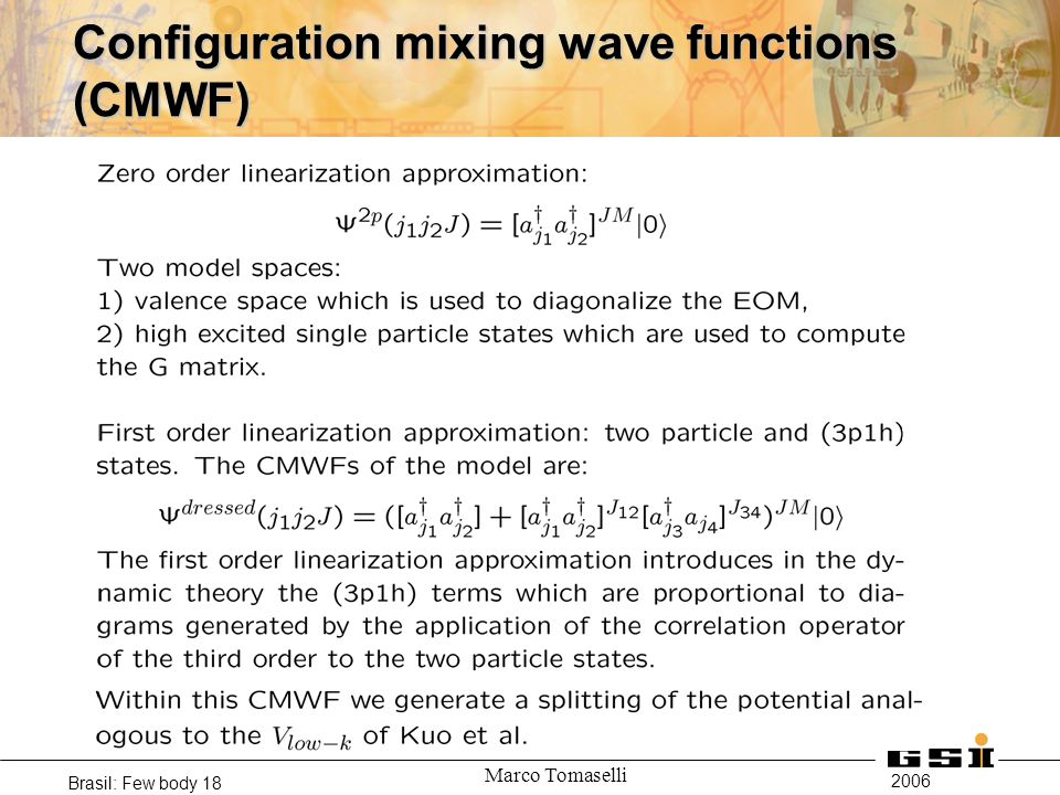 2006 Brasil: Few body 18 Marco Tomaselli Configuration mixing wave functions (CMWF)