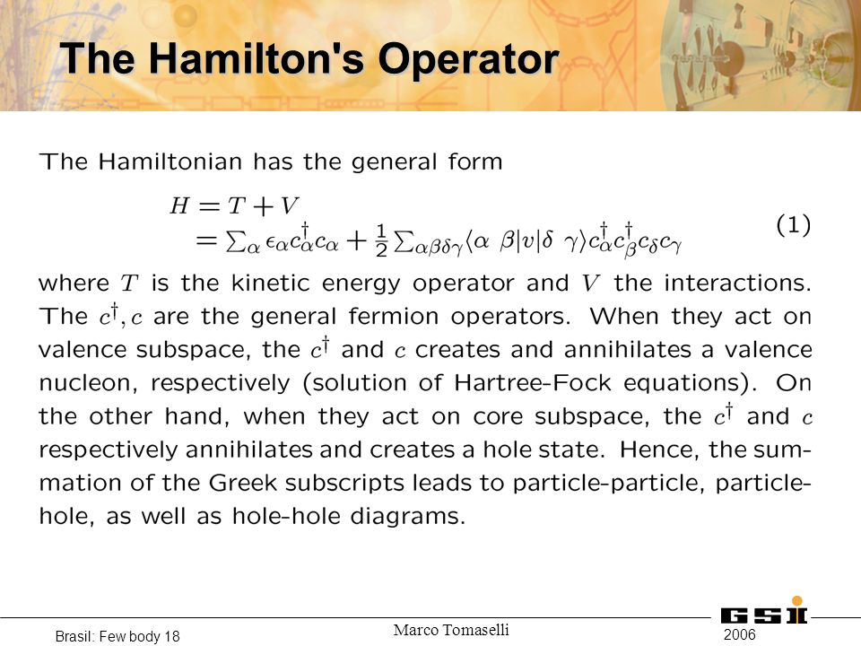 2006 Brasil: Few body 18 Marco Tomaselli The Hamilton s Operator