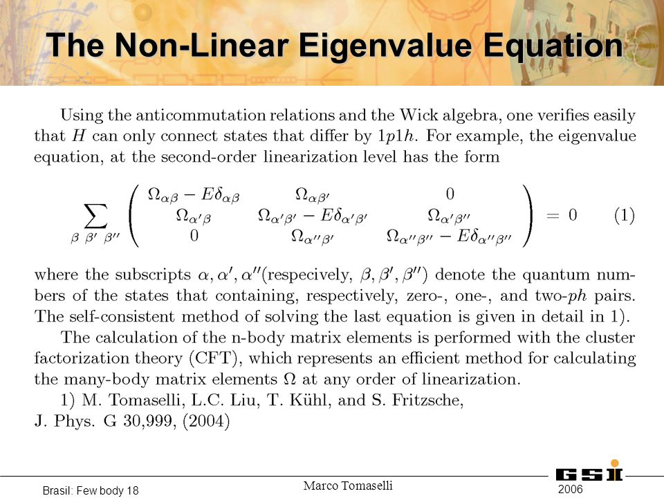 2006 Brasil: Few body 18 Marco Tomaselli The Non-Linear Eigenvalue Equation