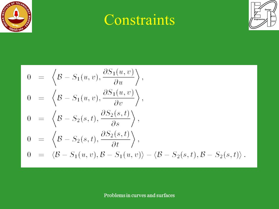 Constraints Problems in curves and surfaces