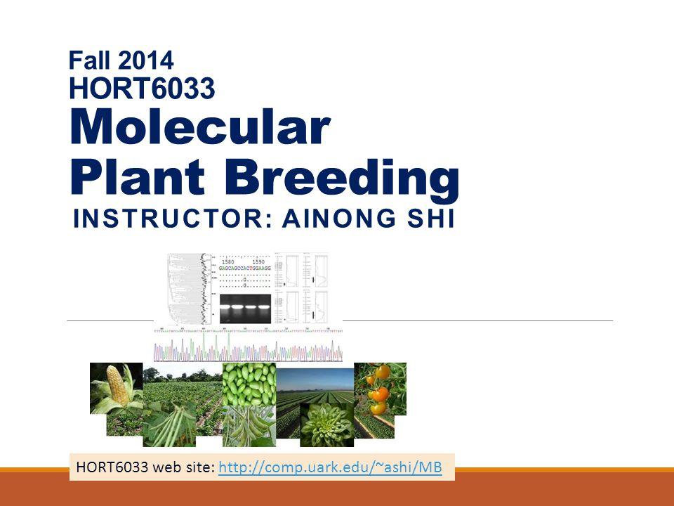 Fall 2014 HORT6033 Molecular Plant Breeding Lecture 6 (09/10/2014) I.Mendel genetics II.Example III.Research Project IV.Homework V.Questions