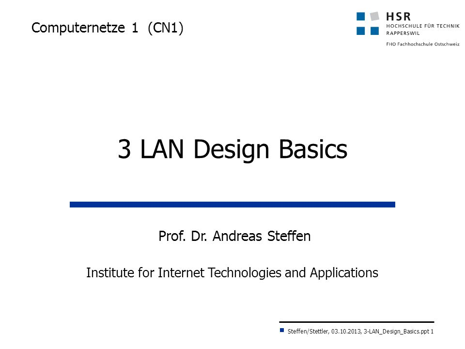 Steffen/Stettler, 03.10.2013, 3-LAN_Design_Basics.ppt 12 Bridge: Learning (source address) Learning 1 end Add address with port and age value to the forwarding database noyes Source address found in forwarding database.