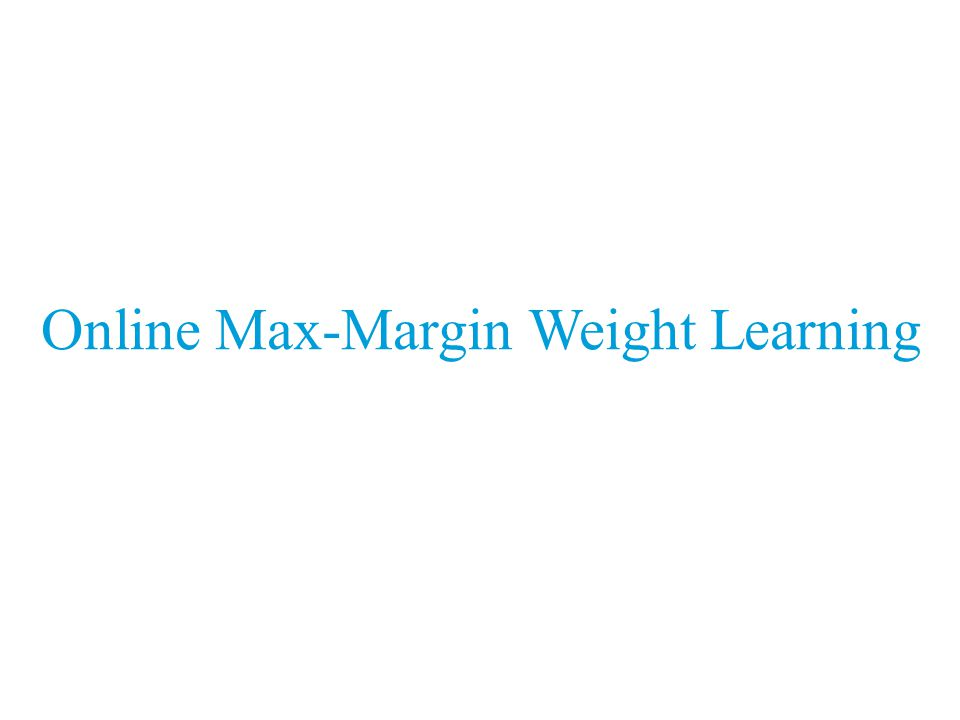 Online Max-Margin Weight Learning