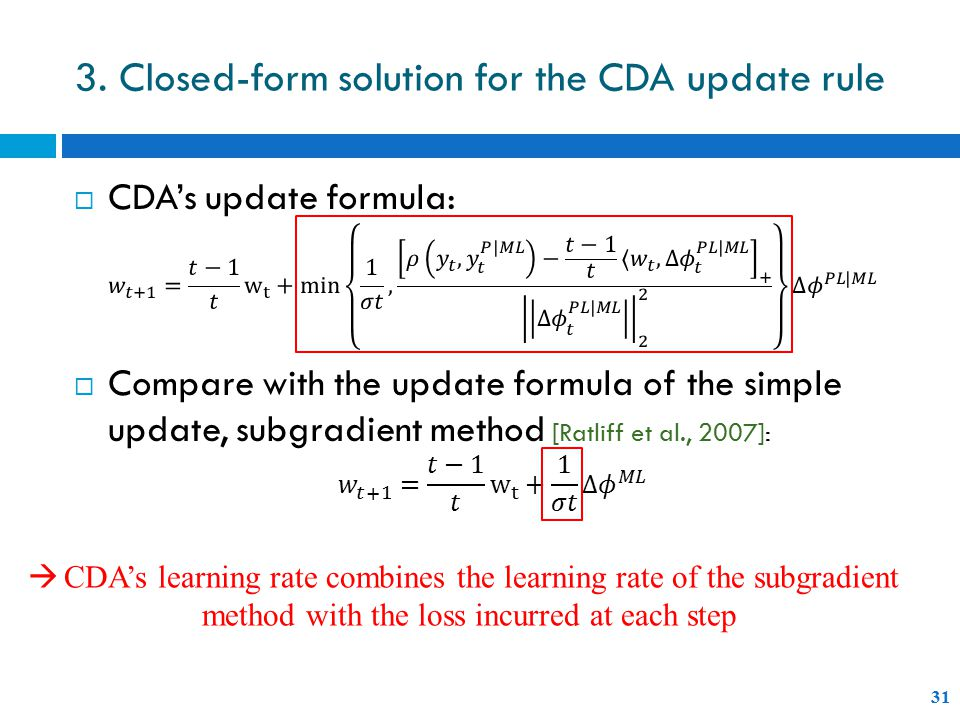 31  CDA's learning rate combines the learning rate of the subgradient method with the loss incurred at each step 3.
