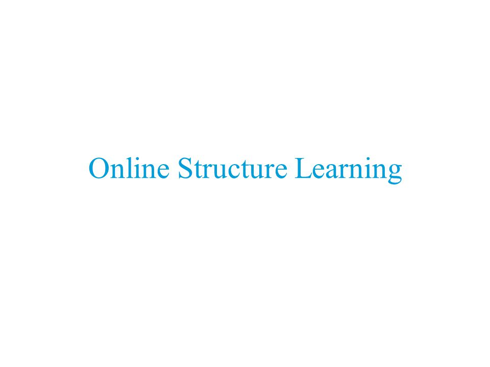 Online Structure Learning