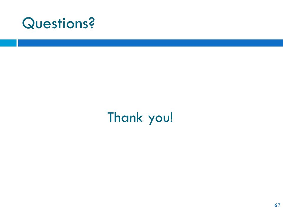 Thank you! 67 Questions