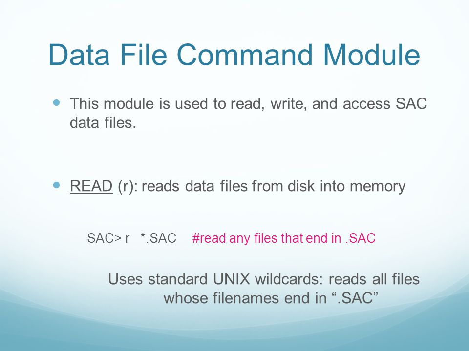Data File Command Module WRITE (w): writes the data currently in memory to disk You can write manipulated data into a range of file formats or simply overwrite the current set of files (so be careful, you have been warned!)