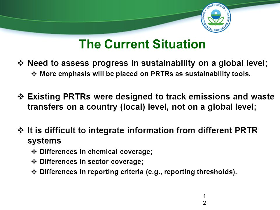 The Current Situation  Need to assess progress in sustainability on a global level;  More emphasis will be placed on PRTRs as sustainability tools.