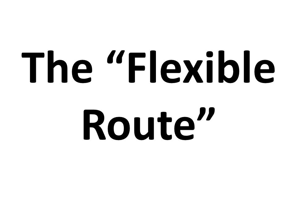 The Flexible Route