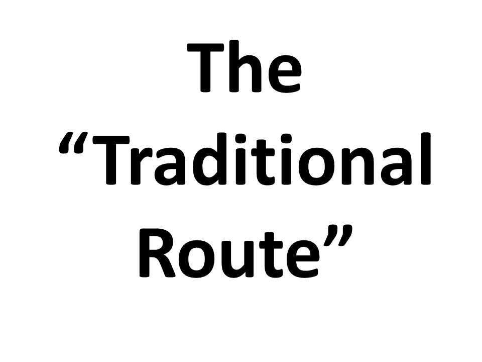 """The """"Traditional Route"""""""