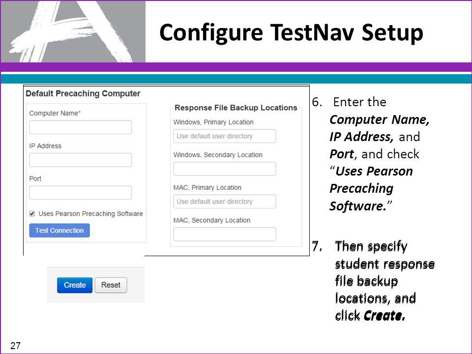 Configure TestNav Setup 27 6.