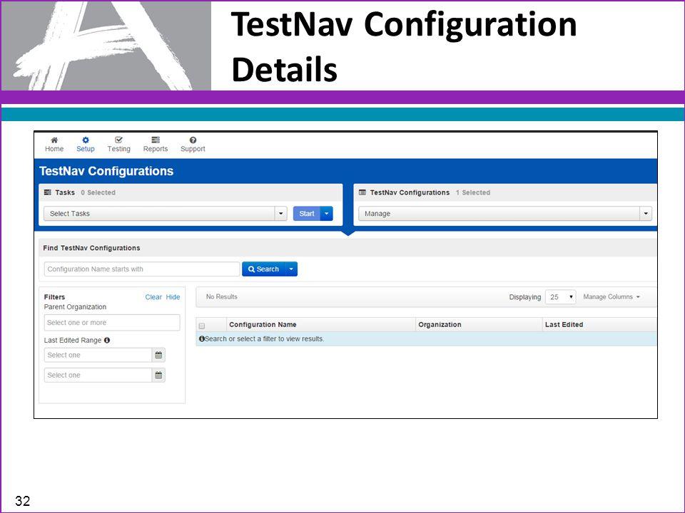TestNav Configuration Details 32