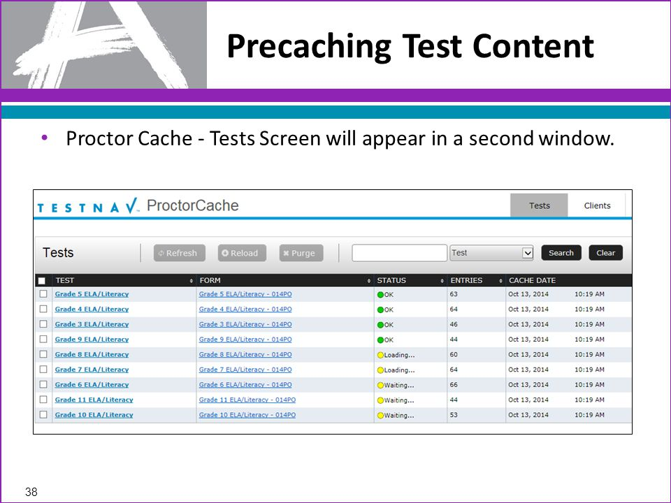 Proctor Cache - Tests Screen will appear in a second window. Precaching Test Content 38
