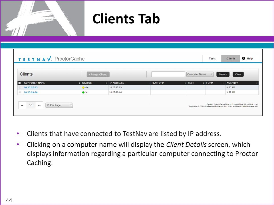 Clients Tab 44 Clients that have connected to TestNav are listed by IP address.