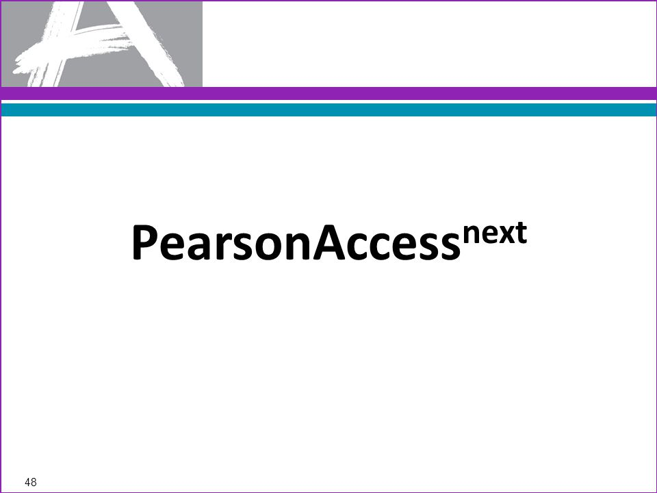 PearsonAccess next 48