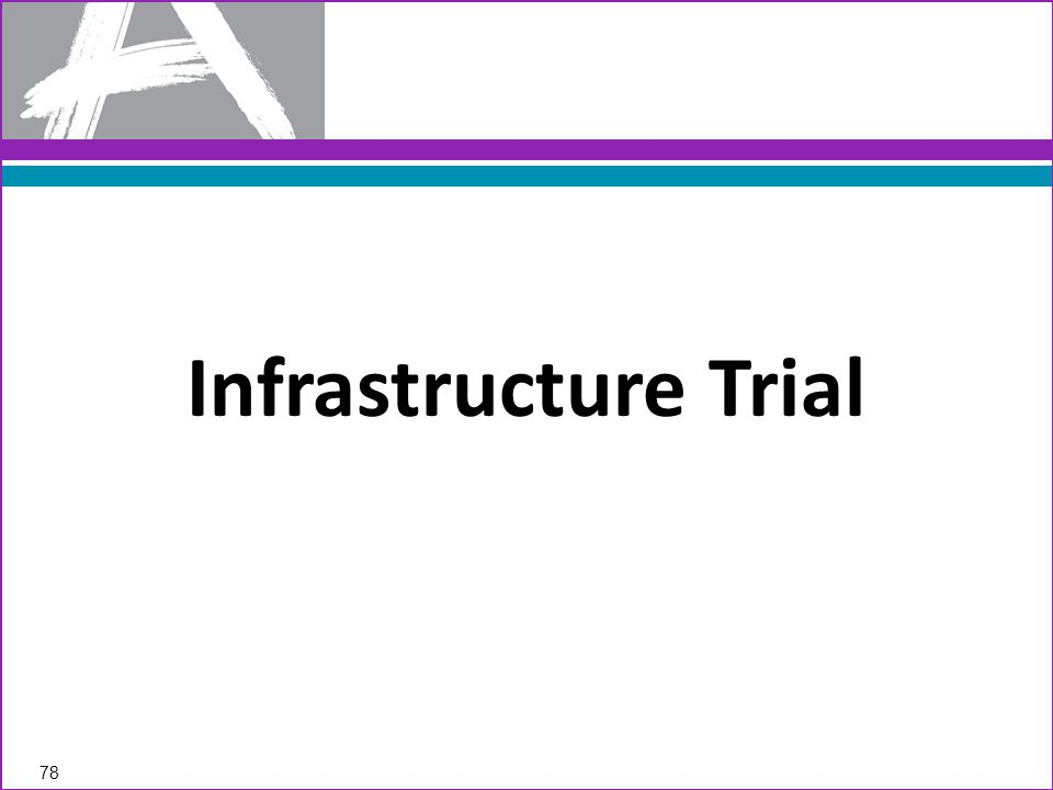 Infrastructure Trial 78