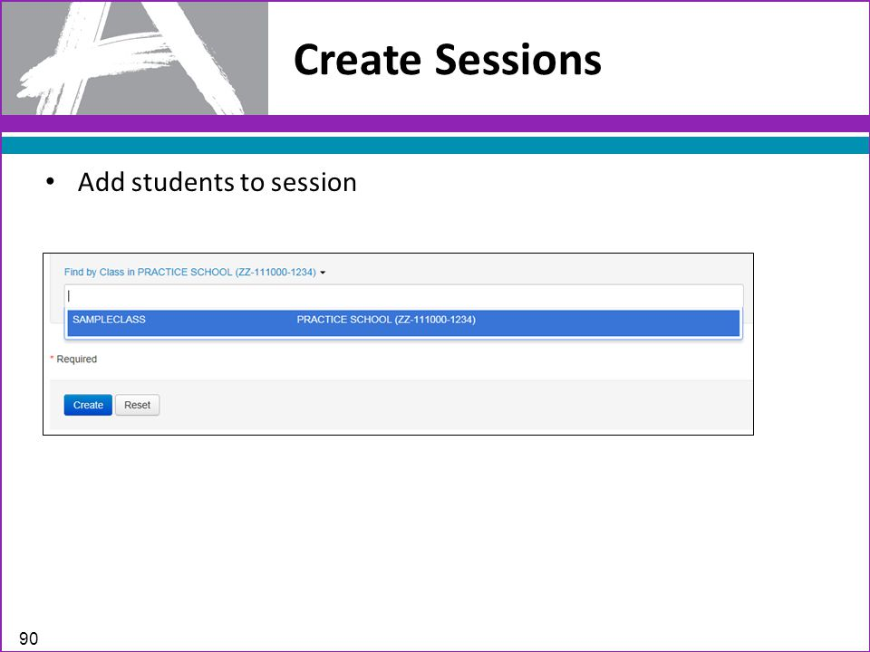 Create Sessions 90 Add students to session