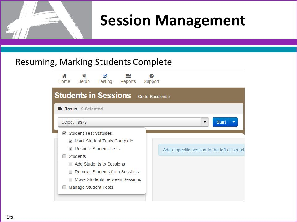 Session Management 95 Resuming, Marking Students Complete