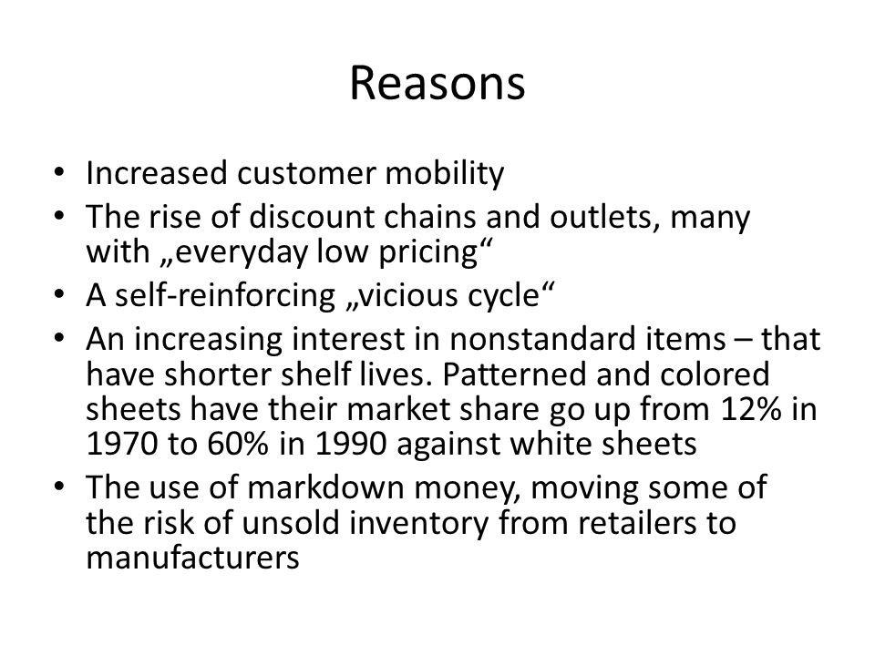 """Reasons Increased customer mobility The rise of discount chains and outlets, many with """"everyday low pricing"""" A self-reinforcing """"vicious cycle"""" An in"""