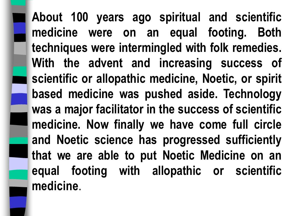 About 100 years ago spiritual and scientific medicine were on an equal footing.