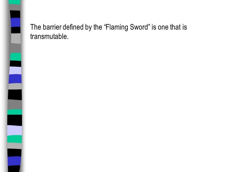 The barrier defined by the Flaming Sword is one that is transmutable.