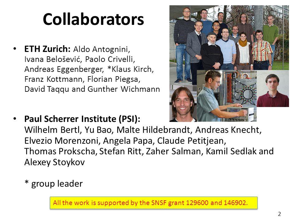 Collaborators ETH Zurich: Aldo Antognini, Ivana Belošević, Paolo Crivelli, Andreas Eggenberger, *Klaus Kirch, Franz Kottmann, Florian Piegsa, David Ta