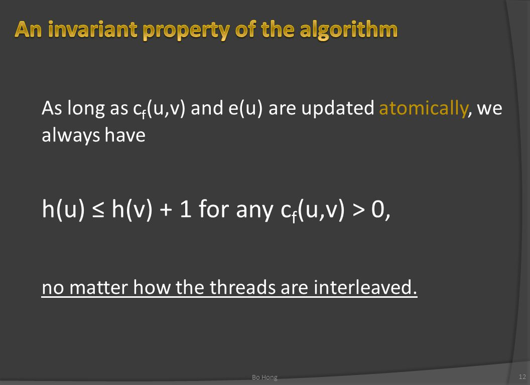 As long as c f (u,v) and e(u) are updated atomically, we always have h(u) ≤ h(v) + 1 for any c f (u,v) > 0, no matter how the threads are interleaved.