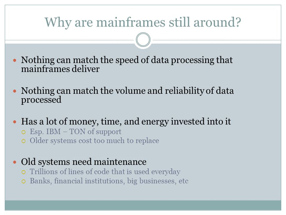Why are mainframes still around.