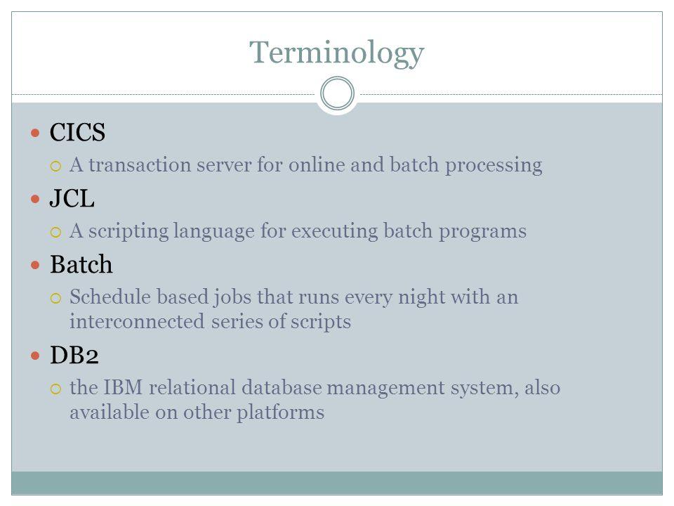 ZEnterprise Mainframe z/OS CICS DB2 JCL REXX COBOL BATCH EBCDIC JAVA C++ C# Nightly Batch Processing COBOL Program P2 JCL to run the program Input file is Prog1's Output report Output