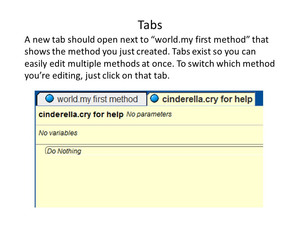 Tabs A new tab should open next to world.my first method that shows the method you just created.
