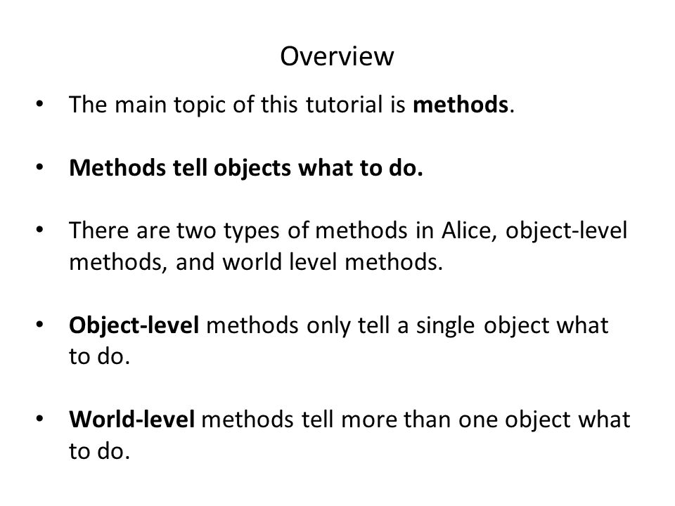Overview The main topic of this tutorial is methods.