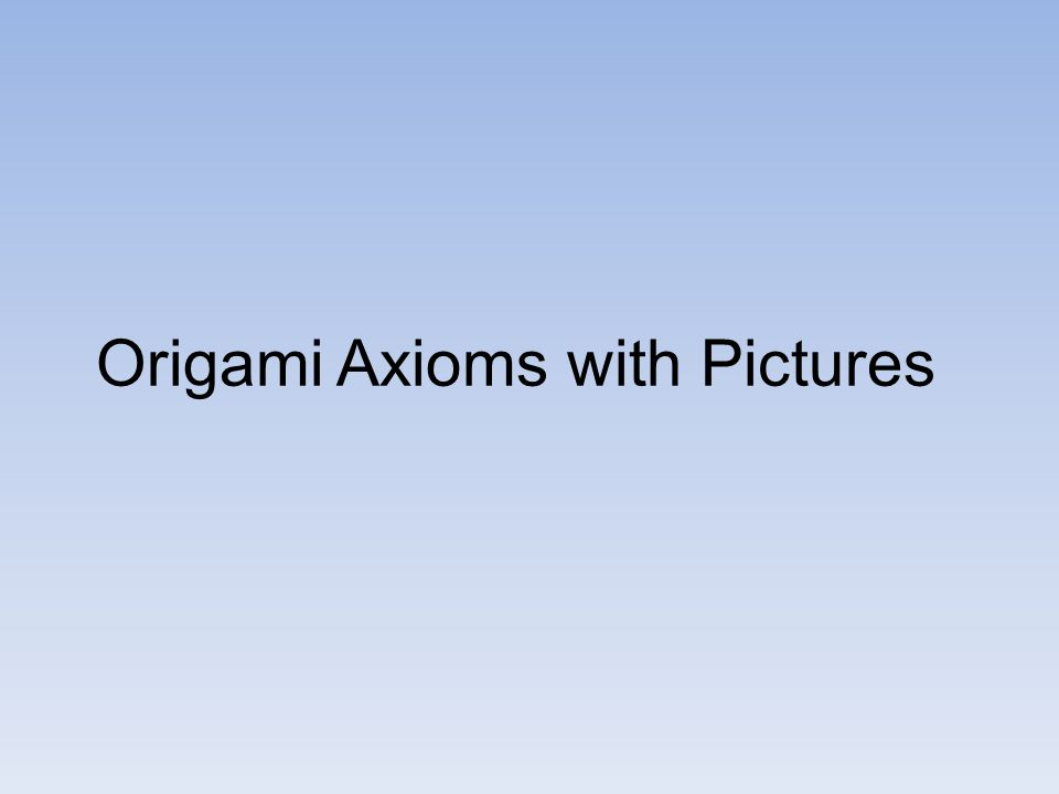 Origami Axioms with Pictures