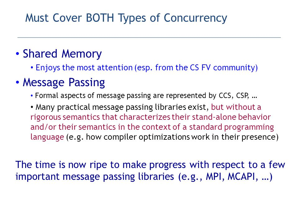 Must Cover BOTH Types of Concurrency Shared Memory Enjoys the most attention (esp.