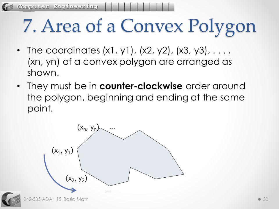 242-535 ADA: 15. Basic Math30 The coordinates (x1, y1), (x2, y2), (x3, y3),..., (xn, yn) of a convex polygon are arranged as shown. They must be in co