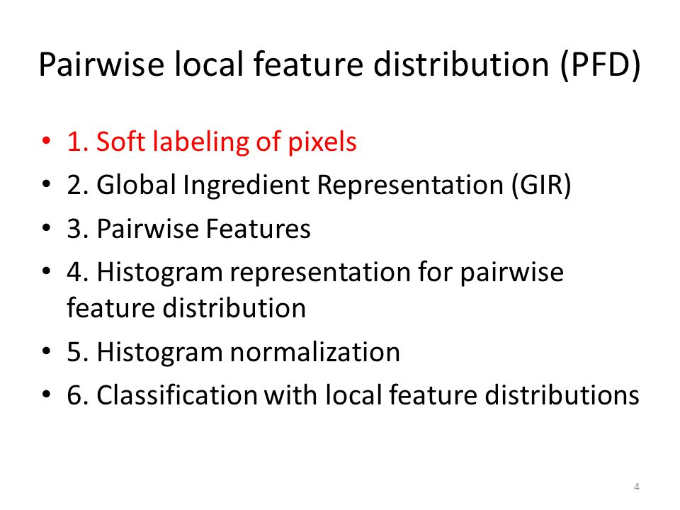 Pairwise local feature distribution (PFD) 1. Soft labeling of pixels 2.