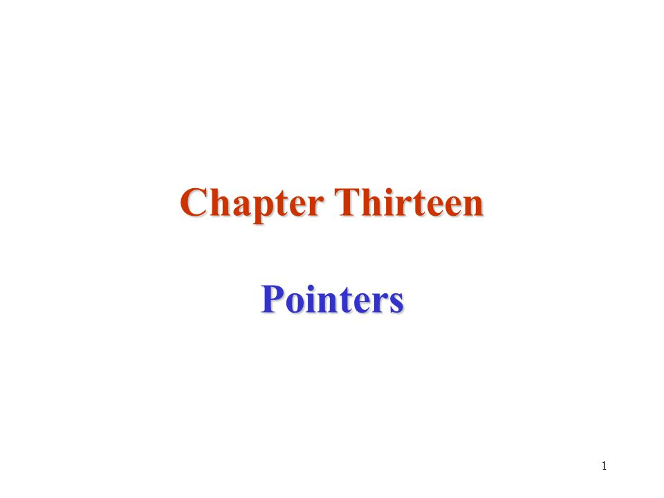 1 Chapter Thirteen Pointers