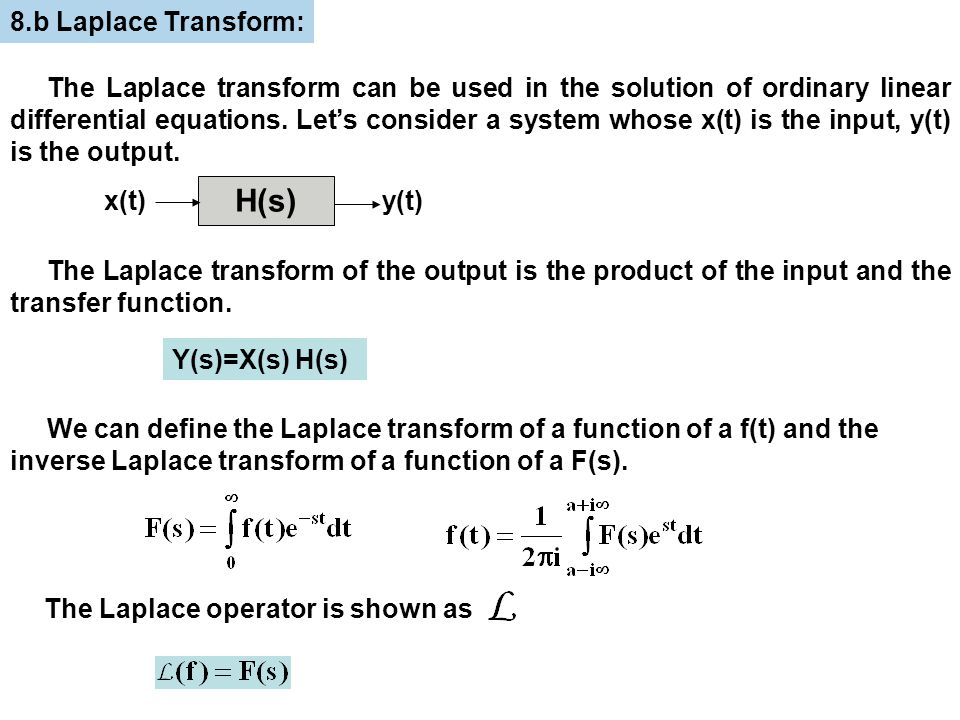 Final value theorem teoremi: The Laplace transforms of derivatives are given as The transforms of higher order derivatives can be written as well.